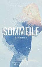 """""""Sommeile Éternel""""© CANCELADA HASTA NUEVO AVISO by SuzumiYosano1233"""