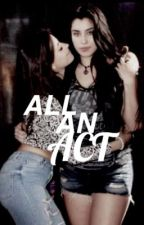 All An Act (Camren) by ikrcamila