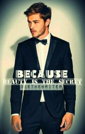 Because beauty is the secret { #freeyourshots #youngadult} by Deethewriter