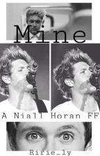 MINE {Niall Horan FF} by ririe_ly