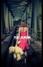 YAŞAMIM by Busra_San