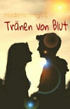 Tränen von Blut by readerbunny01