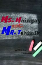 MS.Maingay Meets MR.Tahimik \(^.^)/ [one shot short story] by fermaine