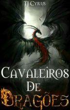 Cavaleiros De Dragões  by Tjcyrus