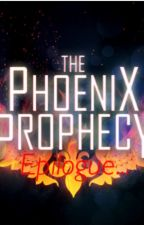 The Phoenix Prophecy: Epilogue by physcopenman