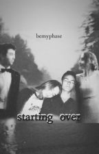 starting over by bemyphase