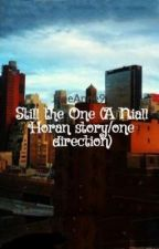 Still the One (A Niall Horan story/one direction) by JaneAnne97