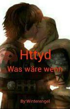 Httyd-Was wäre wenn by Winterengel