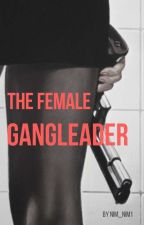 The Female Gang Leader// Harry Styles (ON HOLD) by nimrah1
