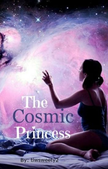 The Cosmic Princess