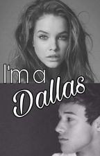 I'm a Dallas (Magcon/Cameron Dallas FF) by LookLikeAMoviestar