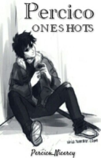 Percico Oneshots (Percy Jackson Fanfiction)