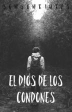 EL DIOS DE LOS CONDONES [castellano] by somsomriures