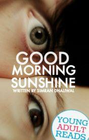 good morning, sunshine by simrankdhaliwal