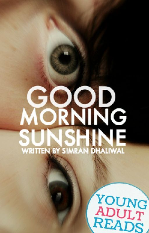 good morning, sunshine by simrankdhaliwal