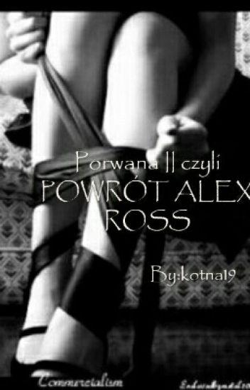 Porwana II:Powrót Alex Ross