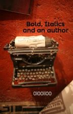 Bold, Italics and an author by 0l00ll00