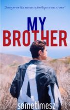 My Brother || Nash Grier by sometimesz