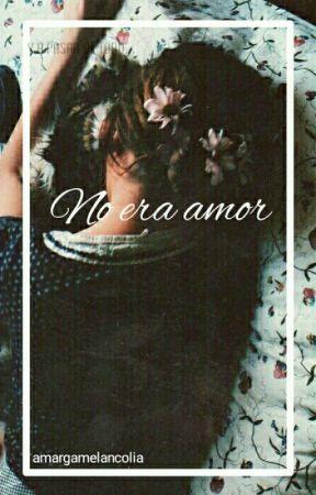 No era amor. by amargamelancolia