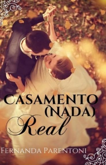 Casamento (Nada) Real