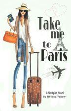 Take me to Paris by MelissaYellow