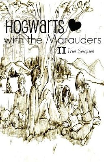 Hogwarts with the Marauders (II) [OLD]
