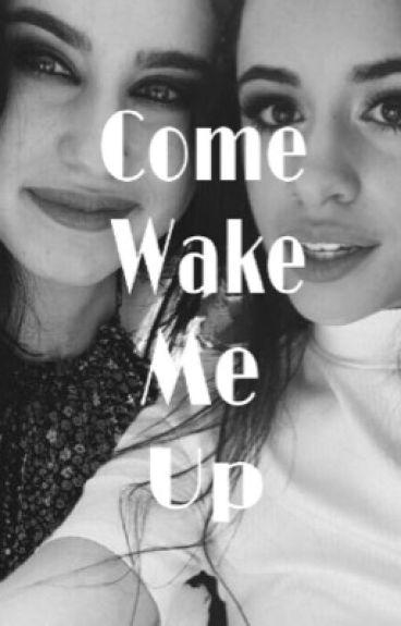 Come Wake Me Up