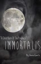 Immortalis by ShaniceSam16