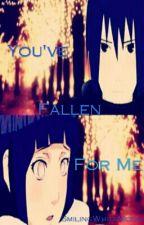 You've Fallen For Me(SasuHina) by SmilingWhiteMoon