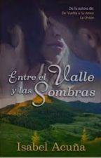Entre el Valle y las Sombras. by dreamisbetter