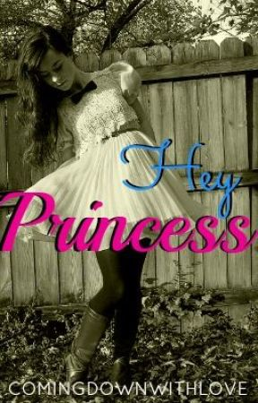 Hey, Princess (One Direction Fan Fiction) by ComingDownWithLove