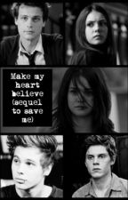 Make my heart believe(sequel to Save me) (ON HOLD) by bleeding-deanlena94