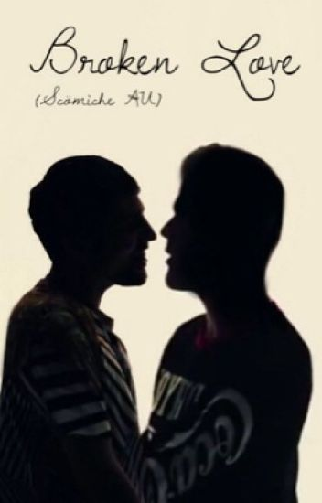 Broken Love (Scömìche AU) [boyxboy]