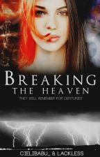 Breaking the Heaven by Cielibabu_