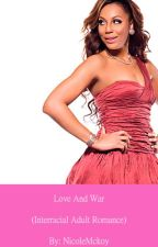 Love and War (Interracial Adult Romance) by NicoleMckoy