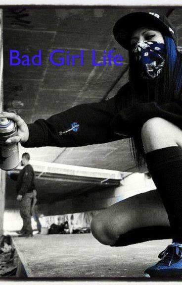 Bad Girl Life