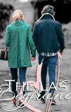 The last boyfriend |Adaptación| by moonlight-freak