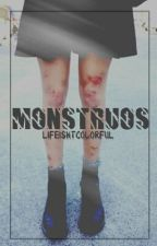 MONSTRUOS by LifeIsntColorful