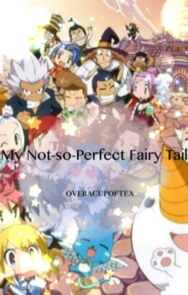 ~My Not-so-Perfect Fairy Tail~