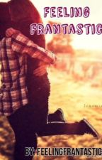 Feeling Frantastic (Connor Franta Franfiction) by mishacollinss