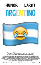 """Humor Larry Argentino"" [TERMINADA] by DontSneezeLoveLarry"