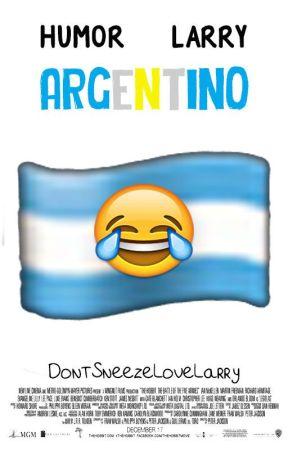 """Humor Larry Argentino"" [TERMINADA] by DontSneezeLoveLarry"