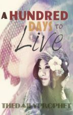 A Hundred Days to Live by TheDailyProphet