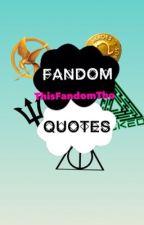 Fandom Quotes by ThisFandomTho