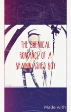 The Chemical Romance Of A Brainwashed Boy by umm-breon