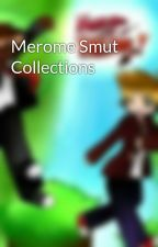 Merome Smut Collections by Merome_Girls