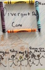 Divergent Day Care by DanielandPhil