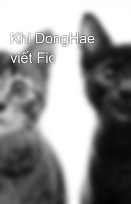 Đọc truyện Khi DongHae viết Fic