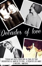 Decades Of Love || OS - Larry Stylinson by DeepAsYourVoice