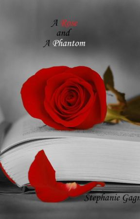 A Rose and A Phantom (Descendants of Classics Book 1) by StephanieTGagne